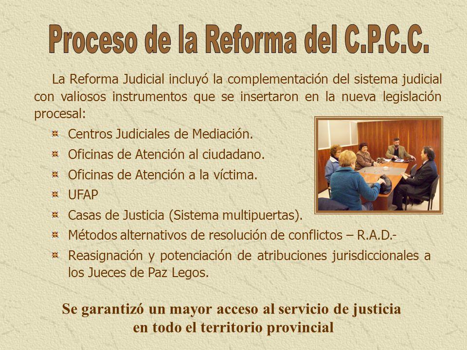 Centros Judiciales de Mediación. Oficinas de Atención al ciudadano. Oficinas de Atención a la víctima. UFAP Casas de Justicia (Sistema multipuertas).