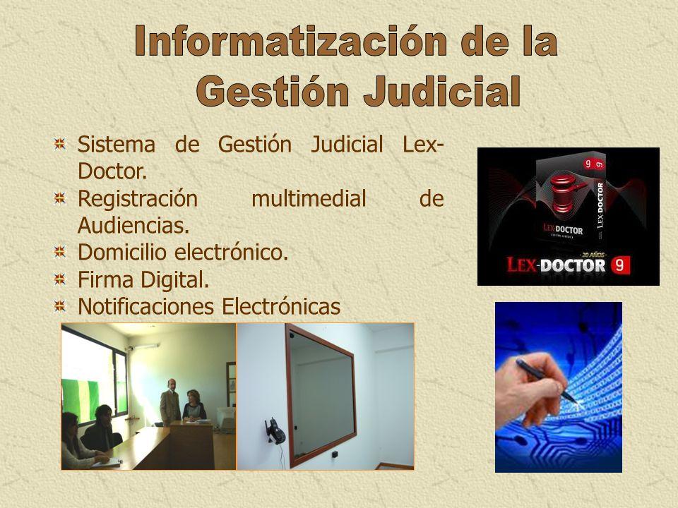 Sistema de Gestión Judicial Lex- Doctor. Registración multimedial de Audiencias. Domicilio electrónico. Firma Digital. Notificaciones Electrónicas