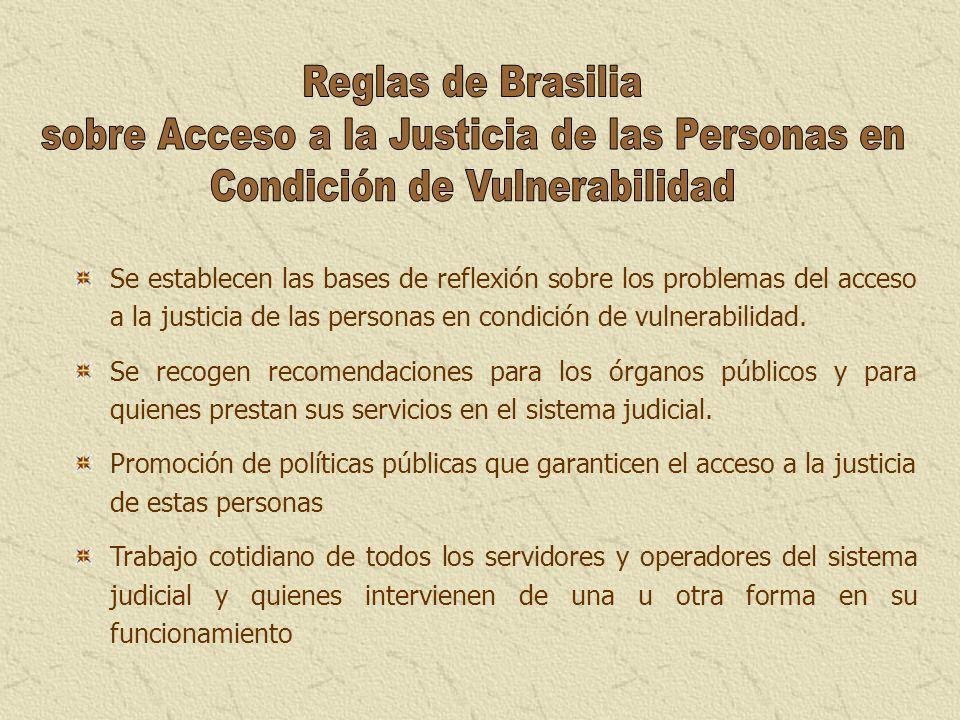 Se establecen las bases de reflexión sobre los problemas del acceso a la justicia de las personas en condición de vulnerabilidad. Se recogen recomenda