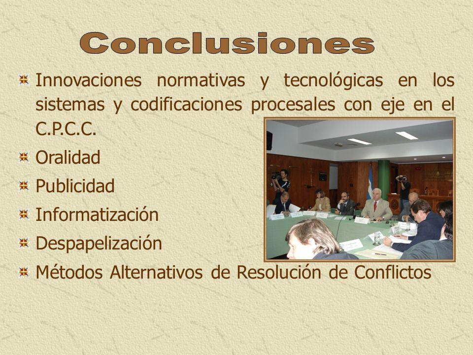 Innovaciones normativas y tecnológicas en los sistemas y codificaciones procesales con eje en el C.P.C.C. Oralidad Publicidad Informatización Despapel