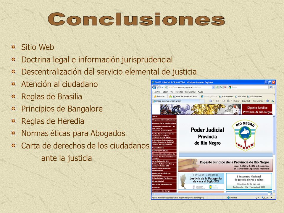 Sitio Web Doctrina legal e información jurisprudencial Descentralización del servicio elemental de justicia Atención al ciudadano Reglas de Brasilia P