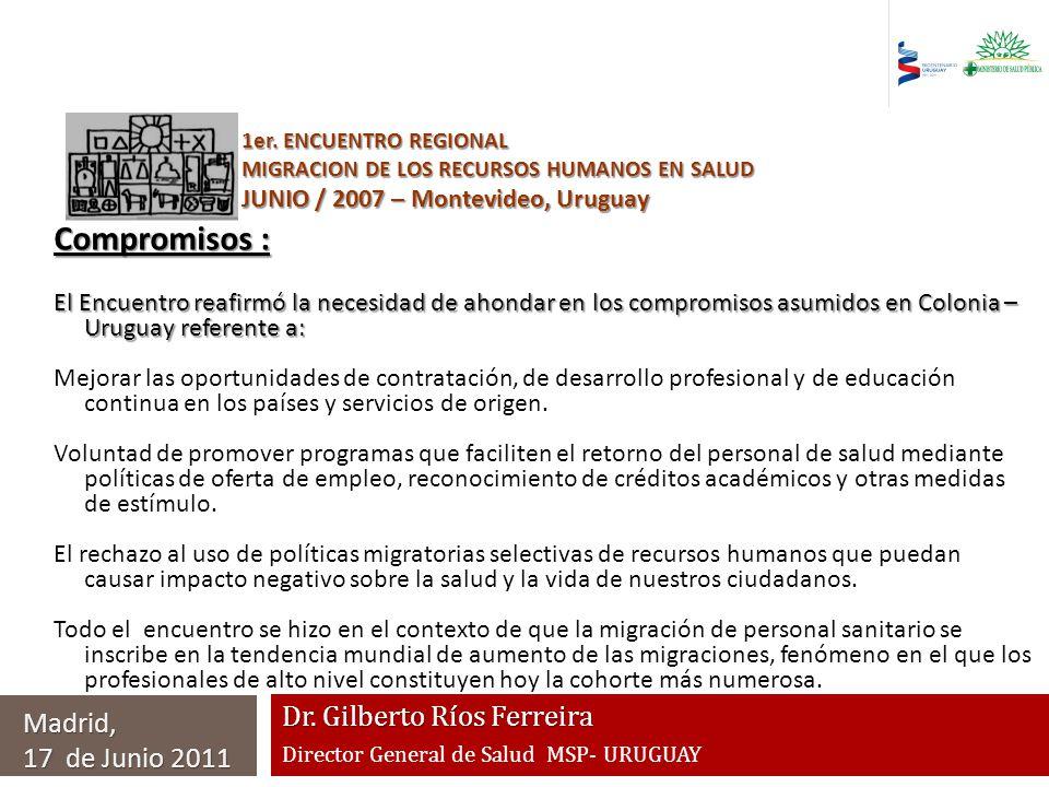Dr.Gilberto Ríos Ferreira Director General de Salud MSP- URUGUAY Madrid, 17 de Junio 2011 1er.