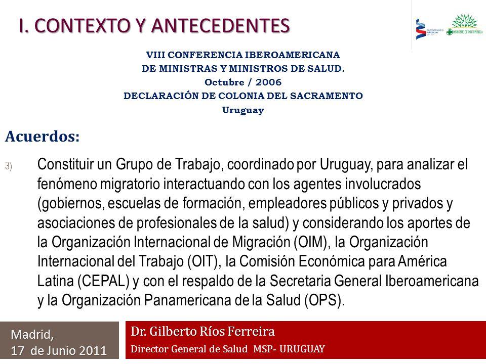 Dr. Gilberto Ríos Ferreira Director General de Salud MSP- URUGUAY VIII CONFERENCIA IBEROAMERICANA DE MINISTRAS Y MINISTROS DE SALUD. Octubre / 2006 DE
