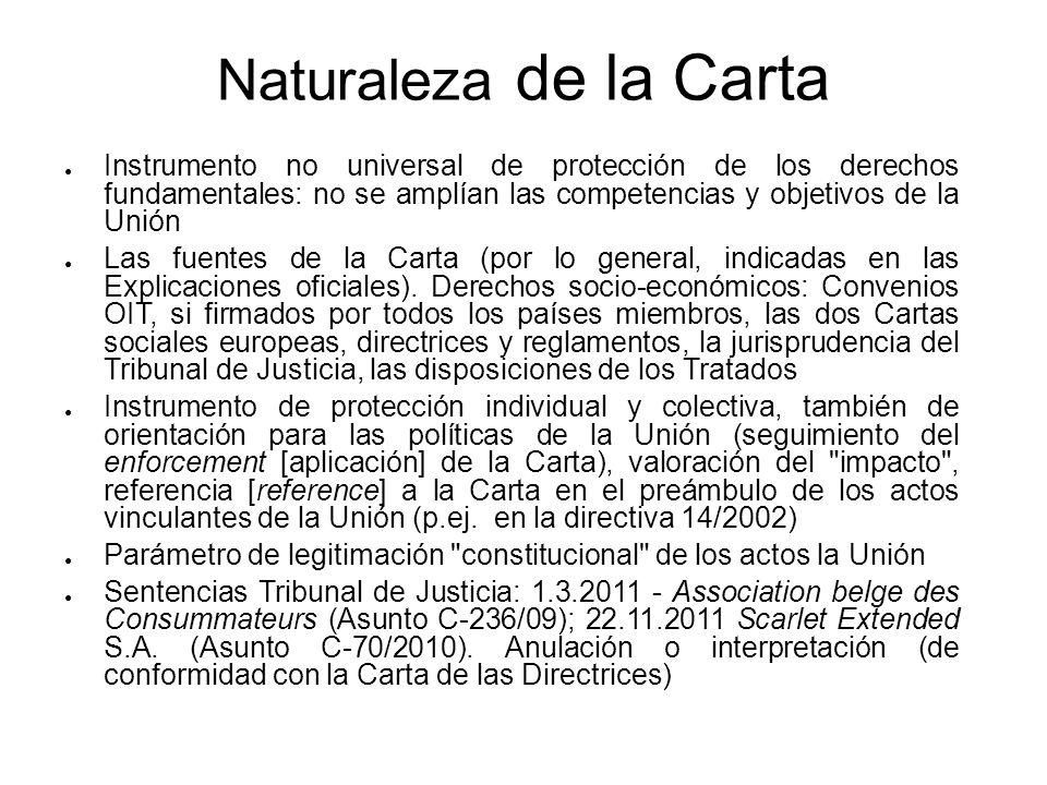 Naturaleza de la Carta Instrumento no universal de protección de los derechos fundamentales: no se amplían las competencias y objetivos de la Unión La