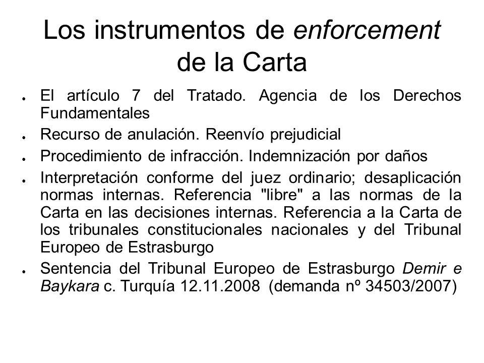 Los instrumentos de enforcement de la Carta El artículo 7 del Tratado. Agencia de los Derechos Fundamentales Recurso de anulación. Reenvío prejudicial
