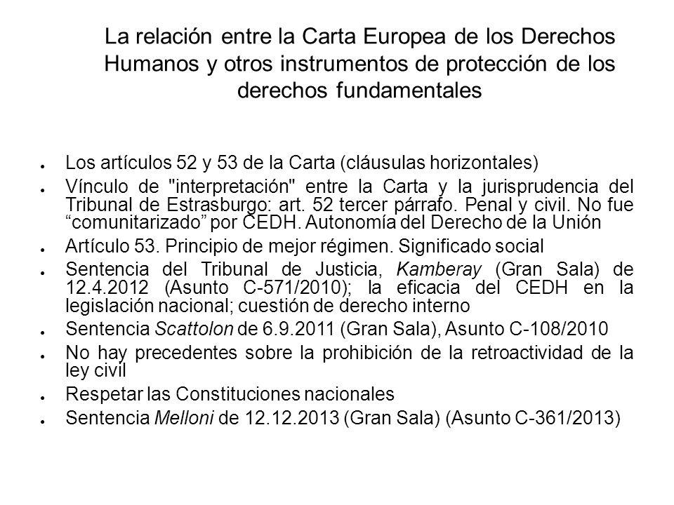 La relación entre la Carta Europea de los Derechos Humanos y otros instrumentos de protección de los derechos fundamentales Los artículos 52 y 53 de l