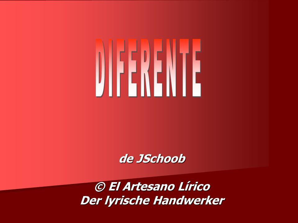 de JSchoob © El Artesano Lírico Der lyrische Handwerker