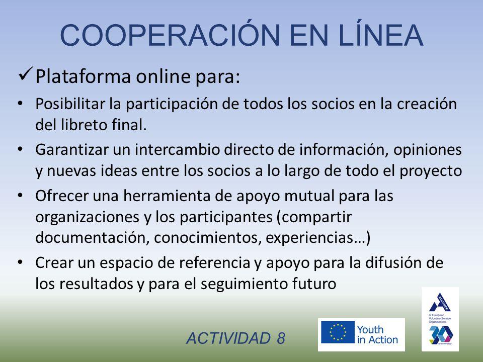 COOPERACIÓN EN LÍNEA Plataforma online para: Posibilitar la participación de todos los socios en la creación del libreto final.