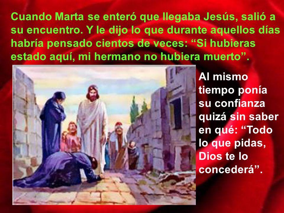 Cuando Jesús llegó a Betania, Lázaro llevaba 4 días muerto. Esto de los 4 días es importante para decirnos que estaba bien muerto; pues los judíos has
