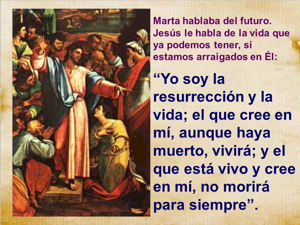Marta responde con lo máximo que un creyente judío podía manifestar: