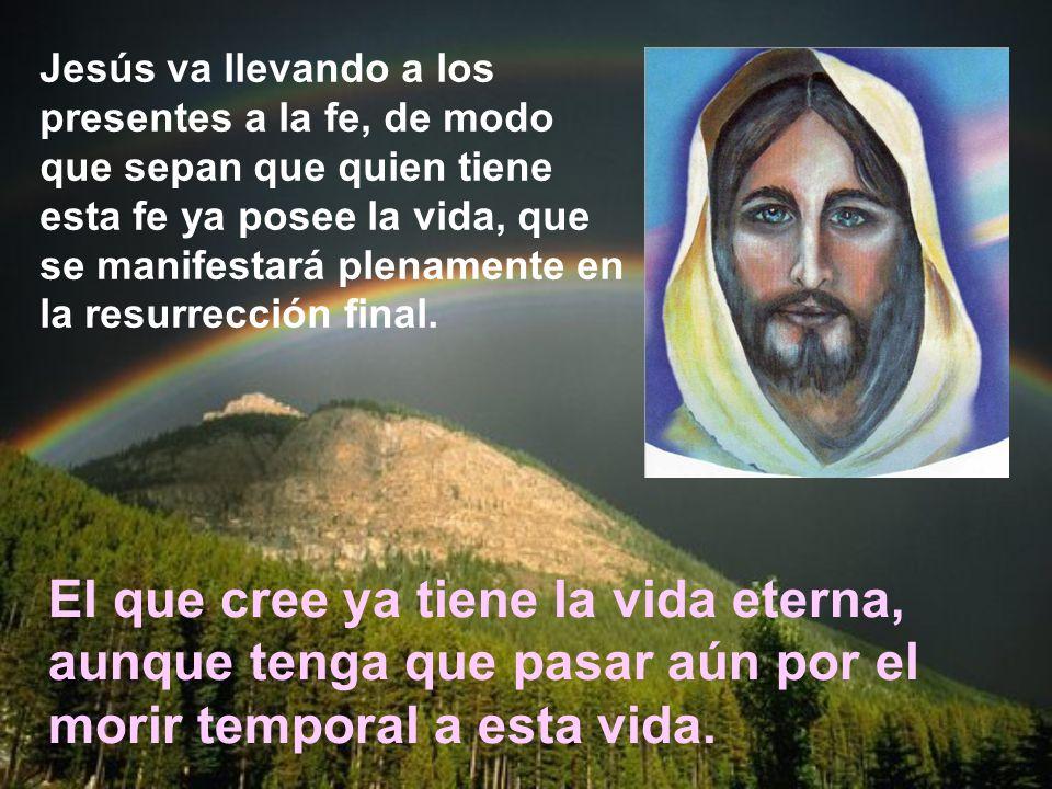 Jesús no niega la muerte, pero afirma que la muerte no es el límite final de la realidad humana.