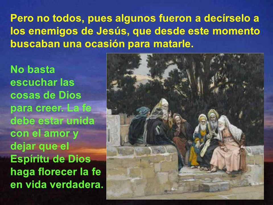Muchos de los presentes creyeron en Jesús.