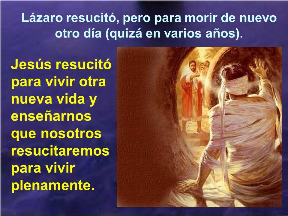 Jesús no sólo resucitó a Lázaro, sino en sentido espiritual resucitó a Marta y María, que se estaban muriendo en medio de dudas y penas.