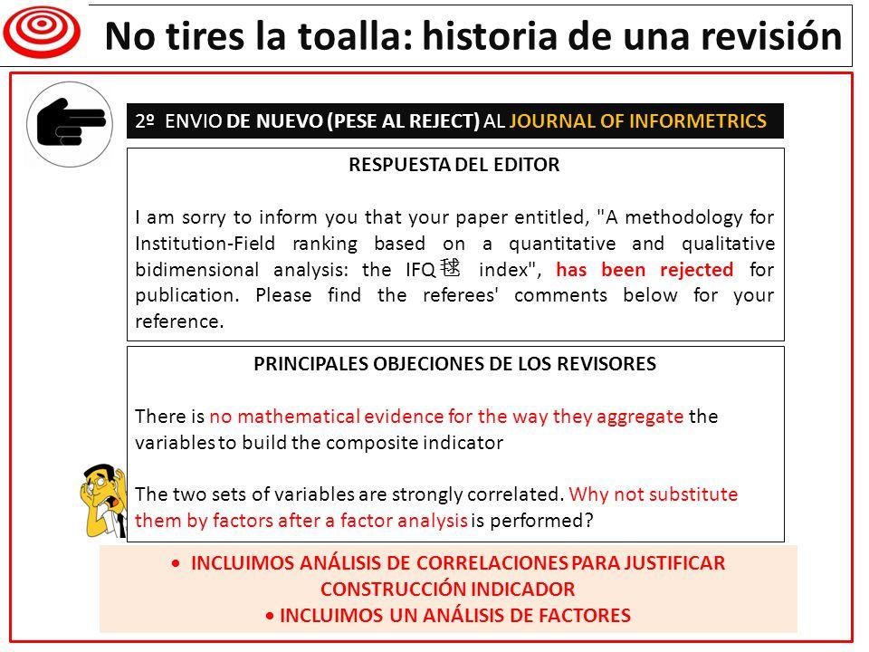 Writing a research paper No tires la toalla: historia de una revisión 2º ENVIO DE NUEVO (PESE AL REJECT) AL JOURNAL OF INFORMETRICS RESPUESTA DEL EDIT