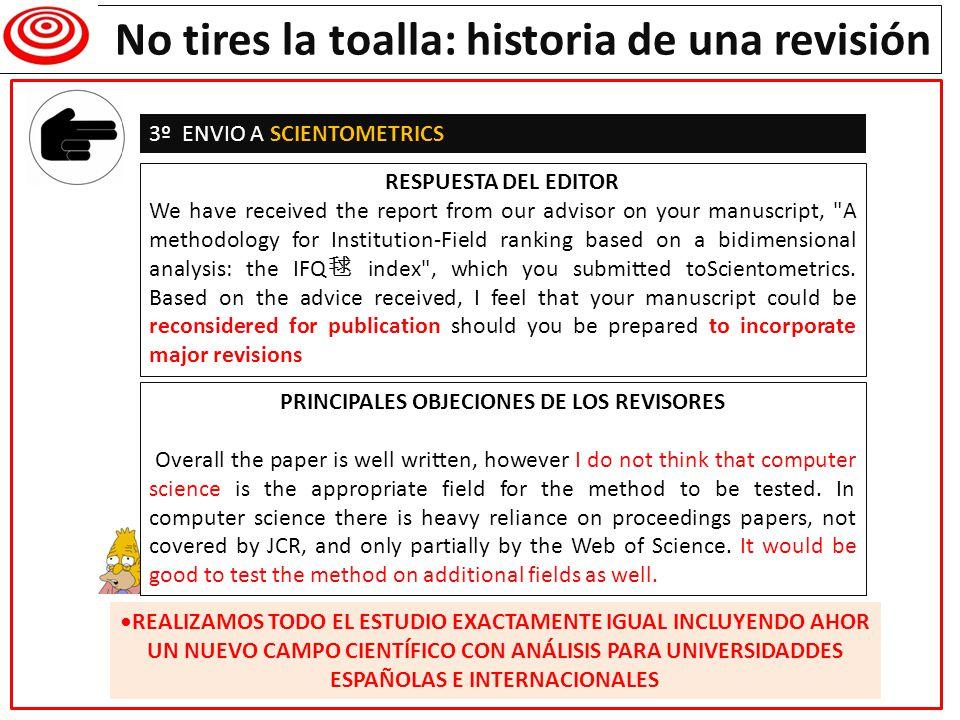 Writing a research paper No tires la toalla: historia de una revisión 3º ENVIO A SCIENTOMETRICS RESPUESTA DEL EDITOR We have received the report from