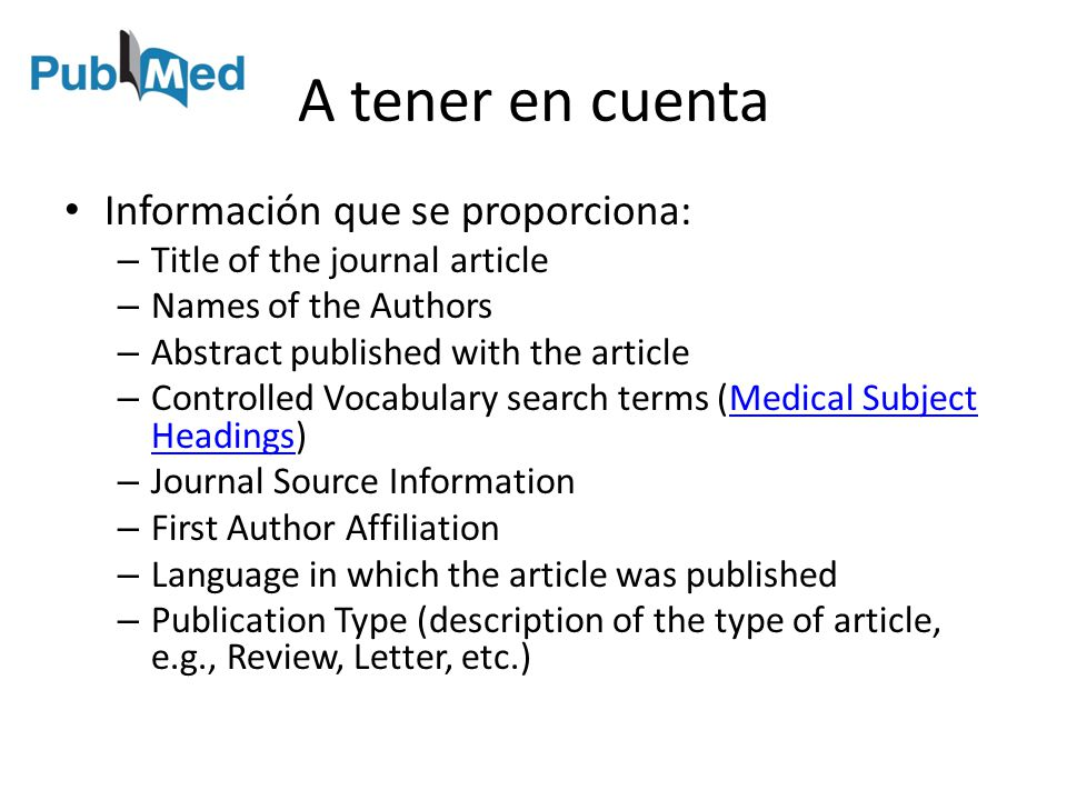 A tener en cuenta Información que se proporciona: – Title of the journal article – Names of the Authors – Abstract published with the article – Contro