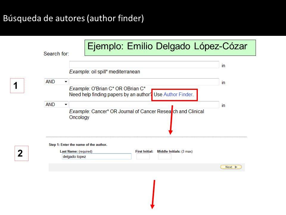 1 2 Búsqueda de autores (author finder) Ejemplo: Emilio Delgado López-Cózar