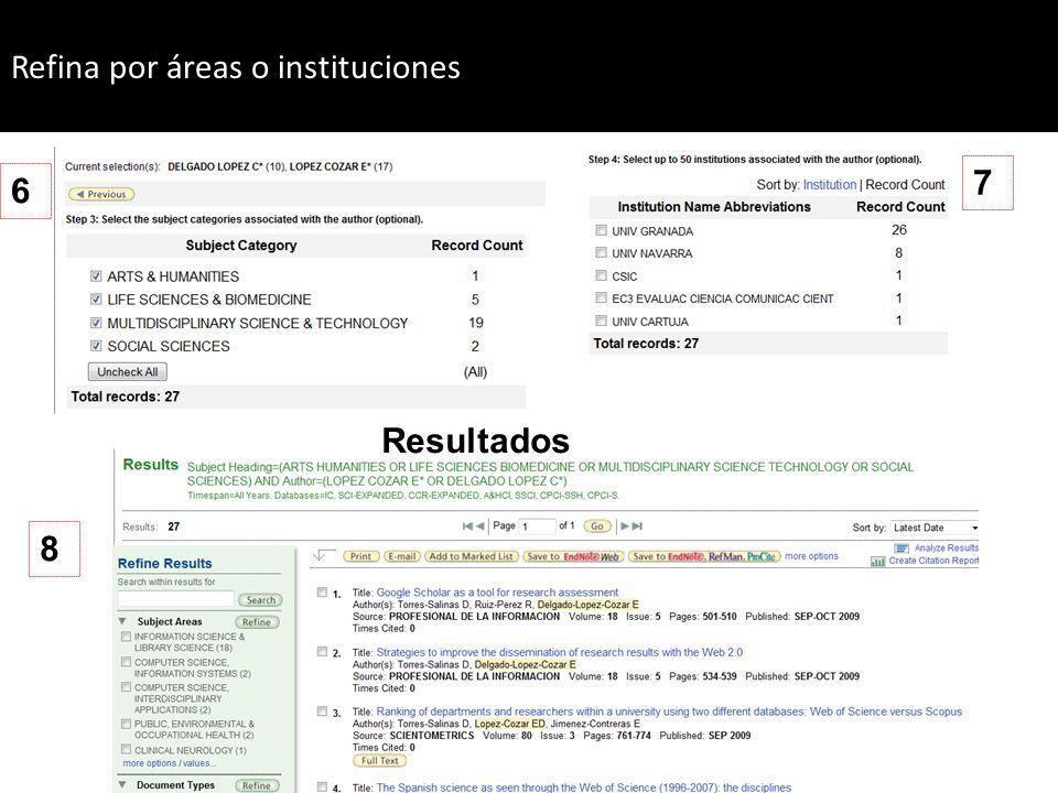 Resultados 6 7 8 Refina por áreas o instituciones