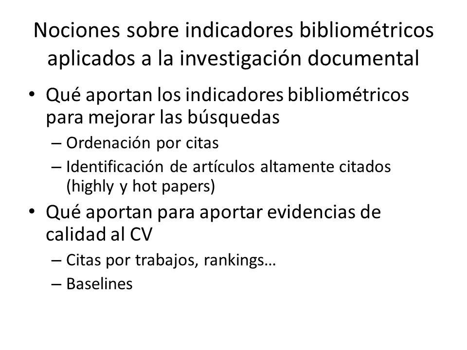 Nociones sobre indicadores bibliométricos aplicados a la investigación documental Qué aportan los indicadores bibliométricos para mejorar las búsqueda