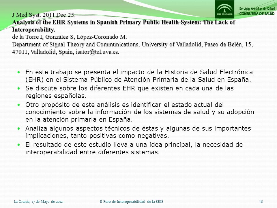 J Med Syst. 2011 Dec 25. Analysis of the EHR Systems in Spanish Primary Public Health System: The Lack of Interoperability. de la Torre I, González S,