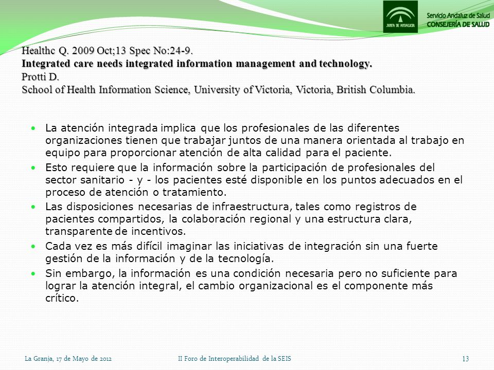 Healthc Q. 2009 Oct;13 Spec No:24-9. Integrated care needs integrated information management and technology. Protti D. School of Health Information Sc