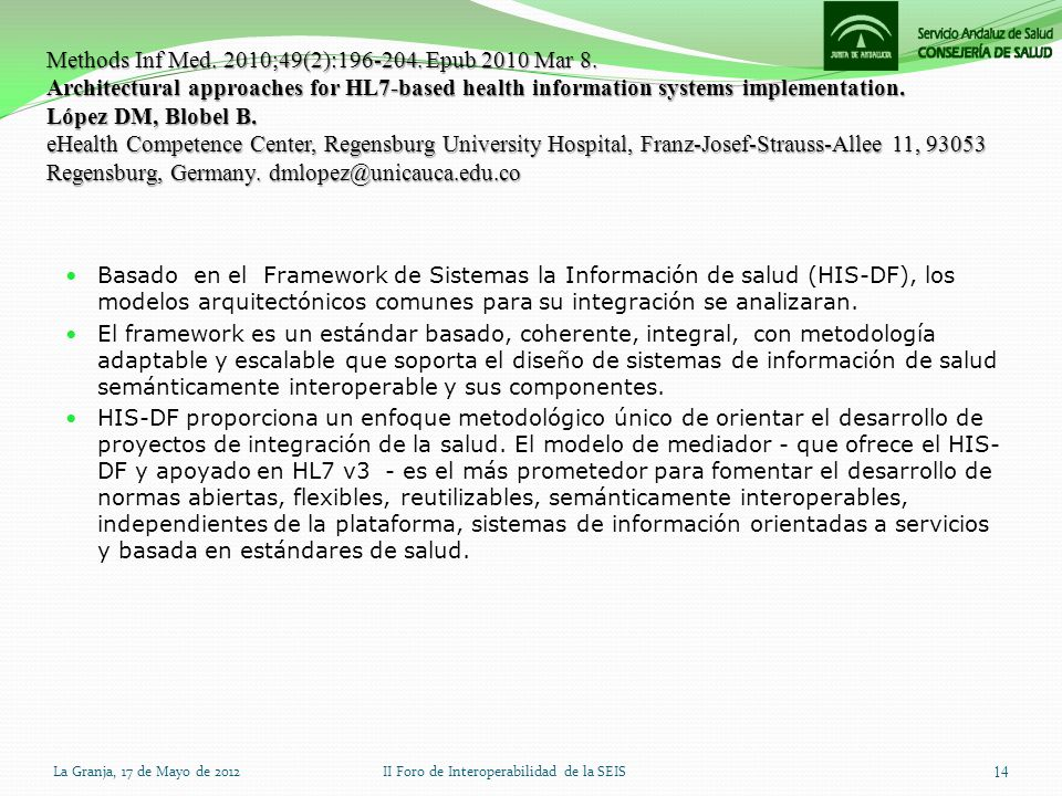 Methods Inf Med. 2010;49(2):196-204. Epub 2010 Mar 8. Architectural approaches for HL7-based health information systems implementation. López DM, Blob