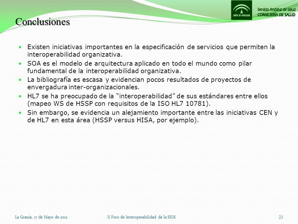 Conclusiones La Granja, 17 de Mayo de 2012II Foro de Interoperabilidad de la SEIS 23 Existen iniciativas importantes en la especificación de servicios