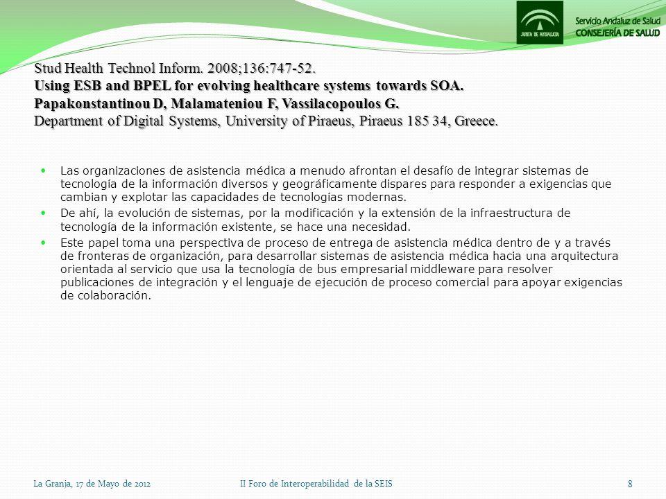 Stud Health Technol Inform. 2008;136:747-52. Using ESB and BPEL for evolving healthcare systems towards SOA. Papakonstantinou D, Malamateniou F, Vassi