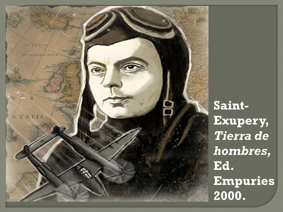 Saint- Exupery, Tierra de hombres, Ed. Empuries 2000.