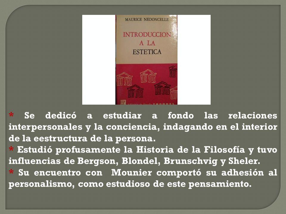 El punto de partida de Nédoncelle es la experiencia de la conciencia de sí, que se percibe en comunión con las demás conciencias.
