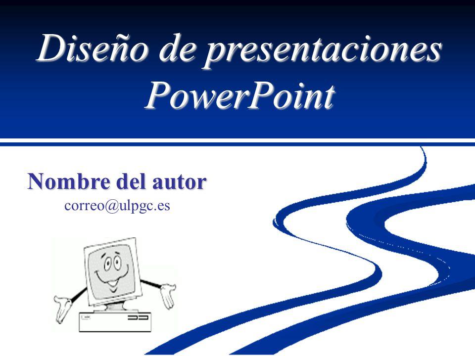Diseño de presentaciones PowerPoint Nombre del autor correo@ulpgc.es