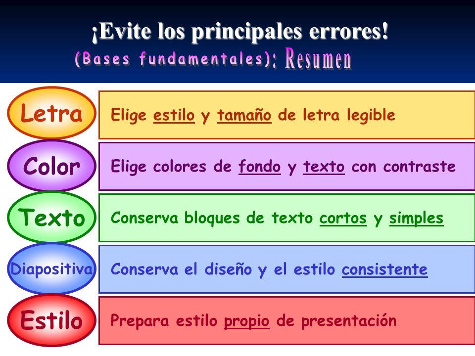 ¡Evite los principales errores! Elige estilo y tamaño de letra legible Letra Elige colores de fondo y texto con contraste Color Conserva bloques de te
