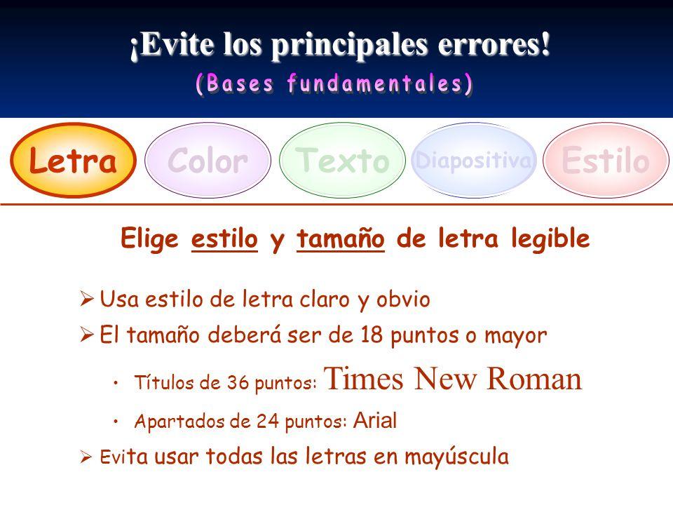 ¡Evite los principales errores! LetraEstiloTexto Diapositiva Color Elige estilo y tamaño de letra legible Usa estilo de letra claro y obvio El tamaño