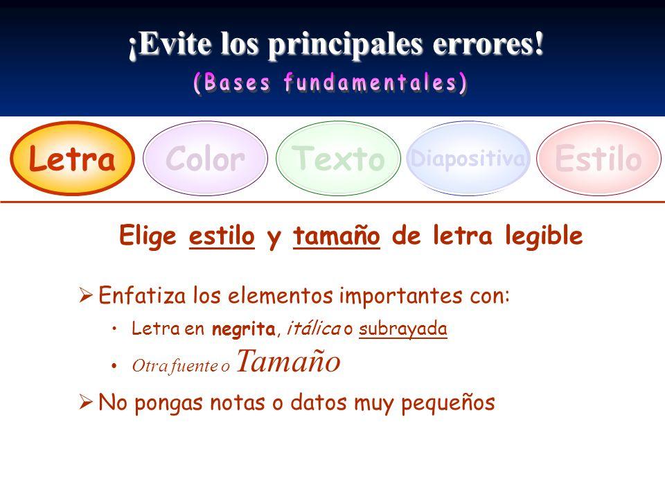 ¡Evite los principales errores! LetraEstiloTexto Diapositiva Color Elige estilo y tamaño de letra legible Enfatiza los elementos importantes con: Letr