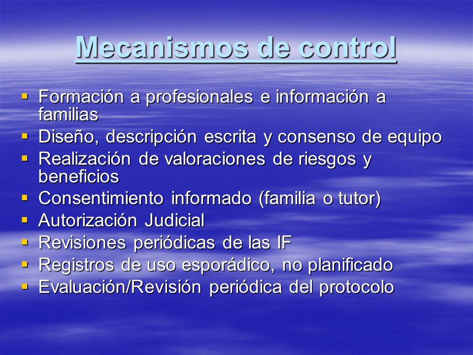 Mecanismos de control Formación a profesionales e información a familias Formación a profesionales e información a familias Diseño, descripción escrit