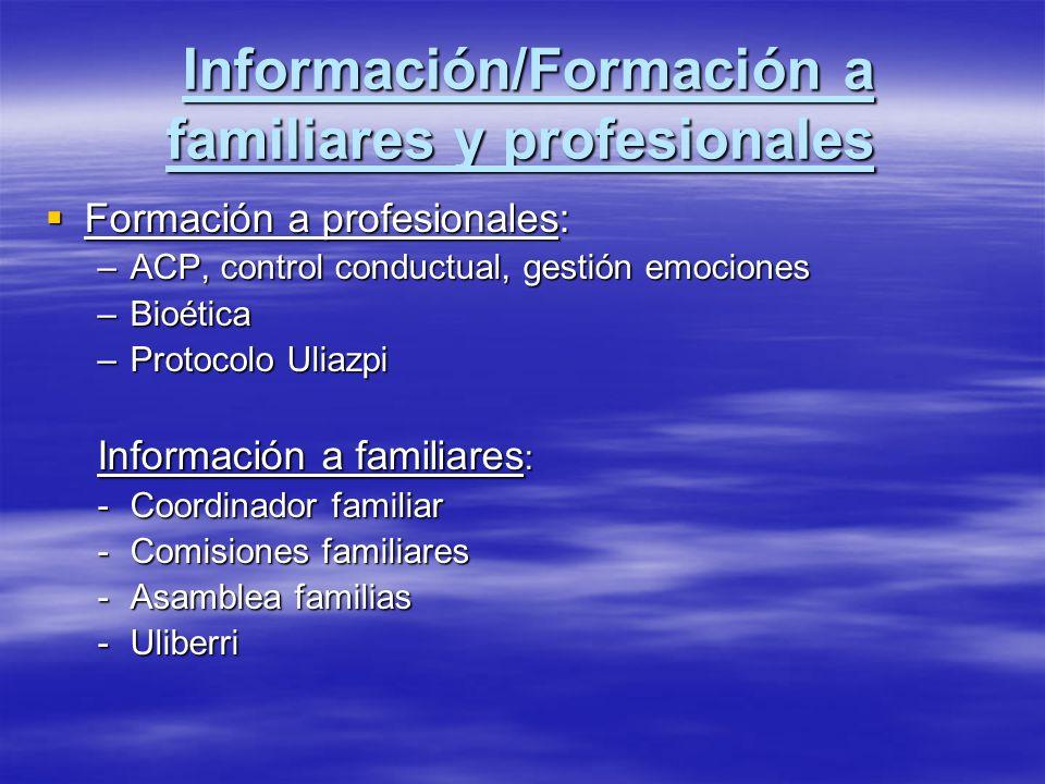Información/Formación a familiares y profesionales Información/Formación a familiares y profesionales Formación a profesionales: Formación a profesion