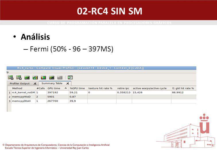 CURSO DE PROGRAMACIÓN PARALELA EN PROCESADORES GRÁFICOS 02-RC4 SIN SM Análisis – Fermi (50% - 96 – 397MS)