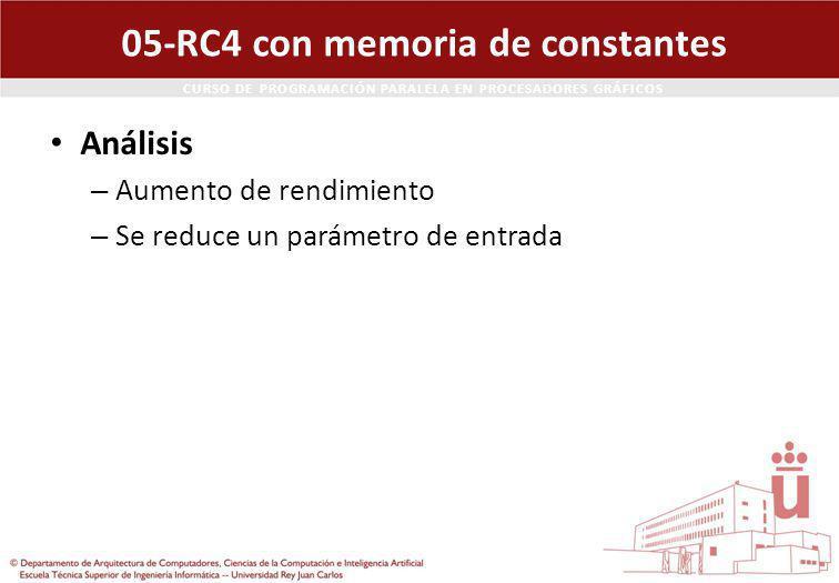 CURSO DE PROGRAMACIÓN PARALELA EN PROCESADORES GRÁFICOS 05-RC4 con memoria de constantes Análisis – Aumento de rendimiento – Se reduce un parámetro de entrada
