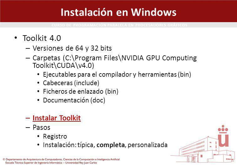 CURSO DE PROGRAMACIÓN PARALELA EN PROCESADORES GRÁFICOS Instalación en Windows Toolkit 4.0 – Versiones de 64 y 32 bits – Carpetas (C:\Program Files\NV