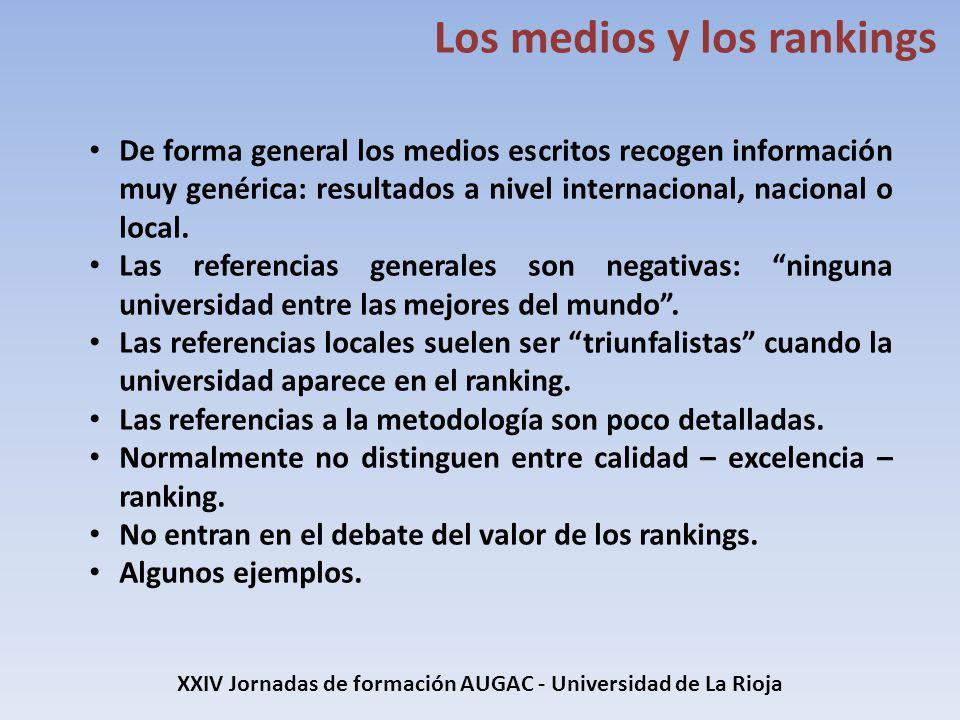Los medios y los rankings De forma general los medios escritos recogen información muy genérica: resultados a nivel internacional, nacional o local. L