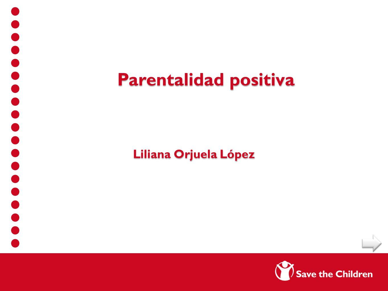 Parentalidad positiva Liliana Orjuela López
