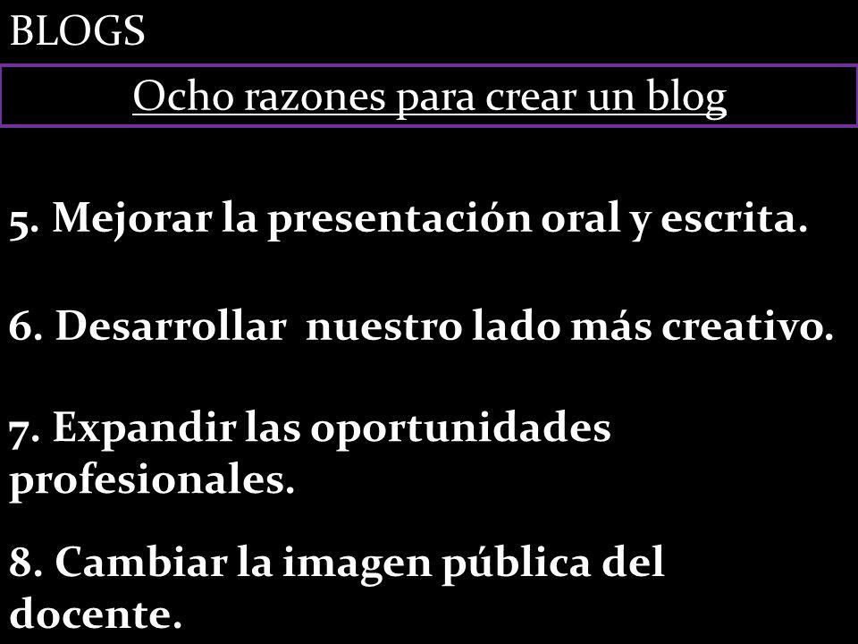 5. Mejorar la presentación oral y escrita. 6. Desarrollar nuestro lado más creativo.