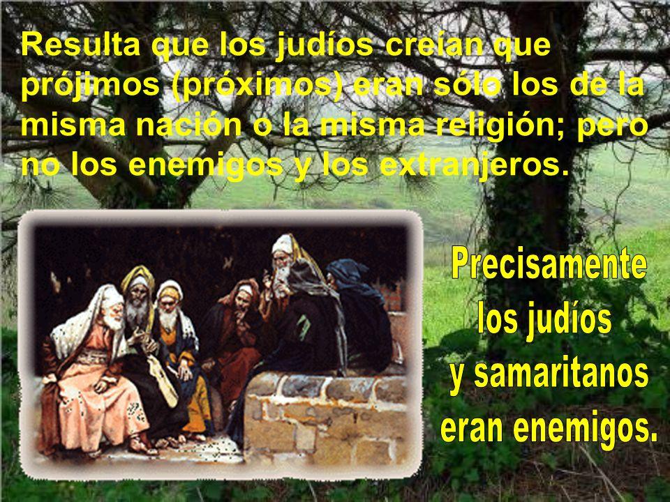 Pero, como la intención de aquel maestro de la ley era dejar en ridículo a Jesús, siguió preguntando: