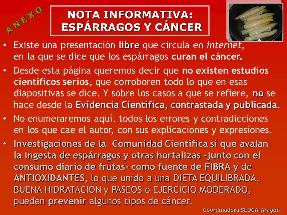 Coordinadora SEDCA-Aragón NOTA INFORMATIVA: ESPÁRRAGOS Y CÁNCER libre Existe una presentación libre que circula en internet, en la que se dice que los