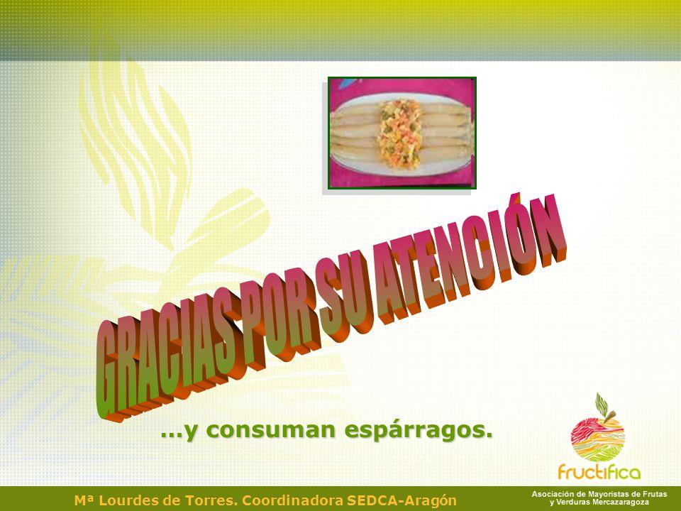 …y consuman espárragos. Mª Lourdes de Torres. Coordinadora SEDCA-Aragón