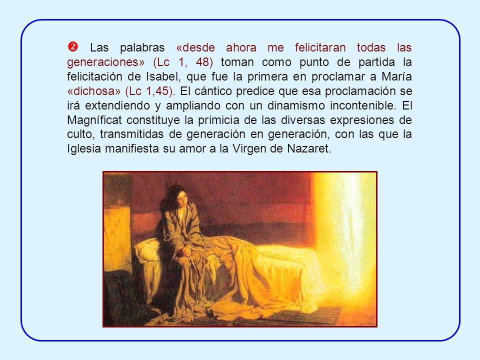 María, inspirándose en la tradición del Antiguo Testamento, celebra con el cántico del Magníficat las maravillas que Dios realizó en ella. Ese cántico