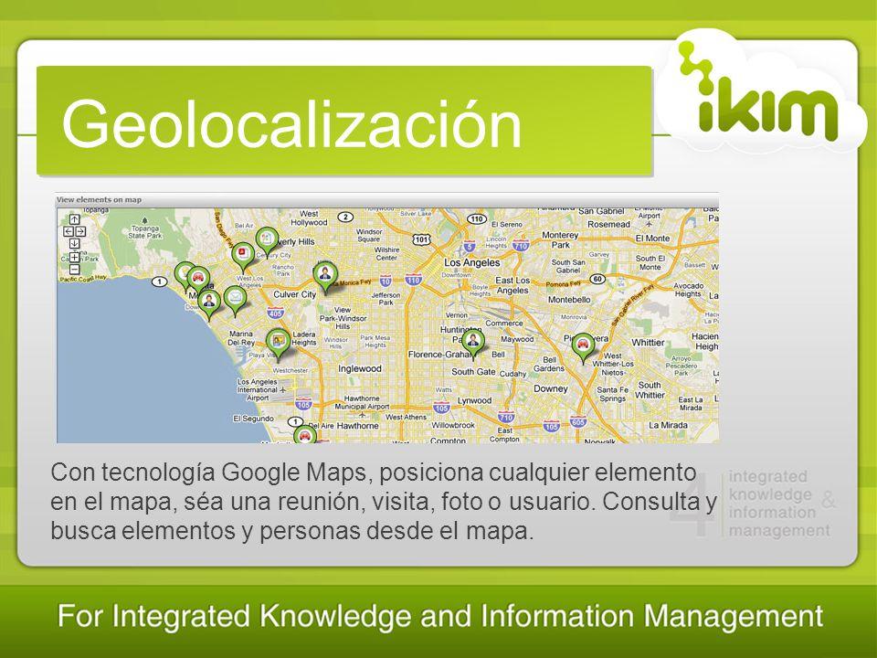 Geolocalización Con tecnología Google Maps, posiciona cualquier elemento en el mapa, séa una reunión, visita, foto o usuario.