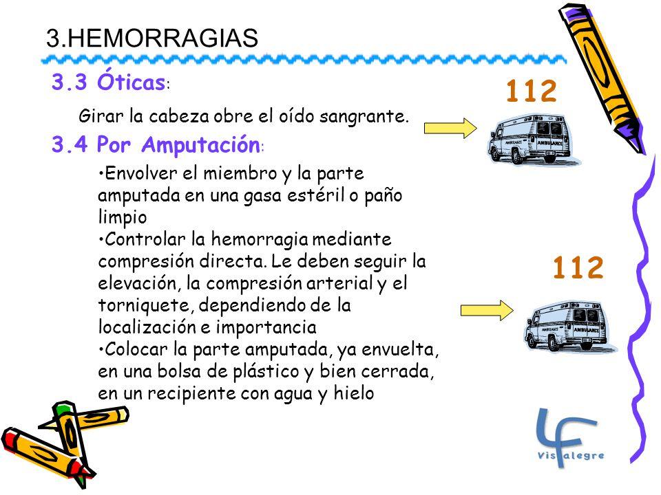 3.HEMORRAGIAS 3.3 Óticas : Girar la cabeza obre el oído sangrante.