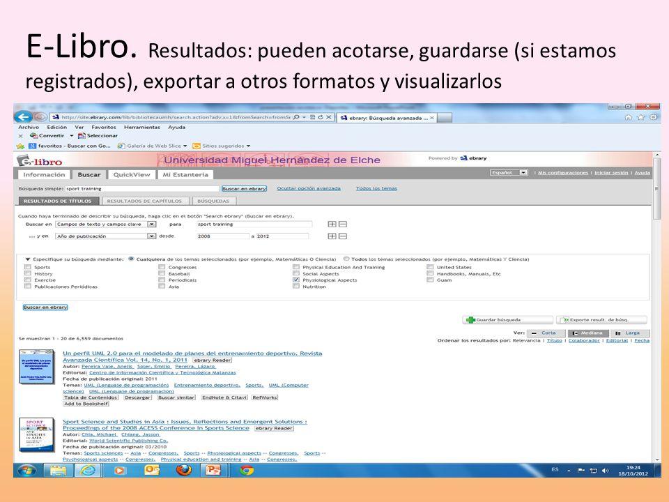 E-Libro. Resultados: pueden acotarse, guardarse (si estamos registrados), exportar a otros formatos y visualizarlos