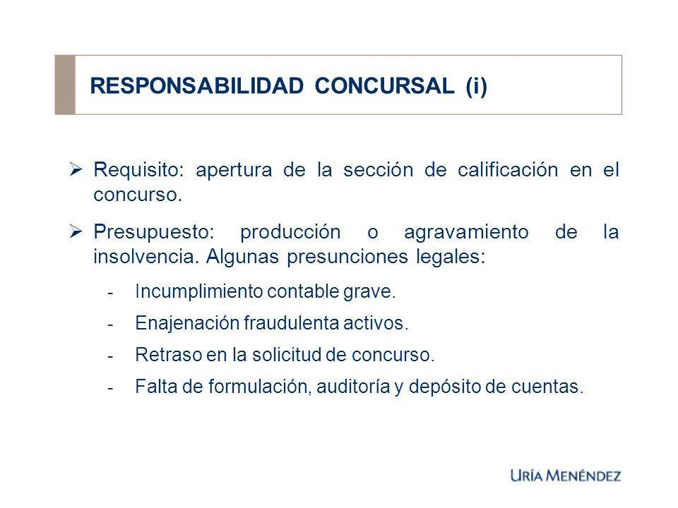 RESPONSABILIDAD CONCURSAL (i) Requisito: apertura de la sección de calificación en el concurso.